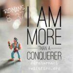 I Am More Than Conqueror