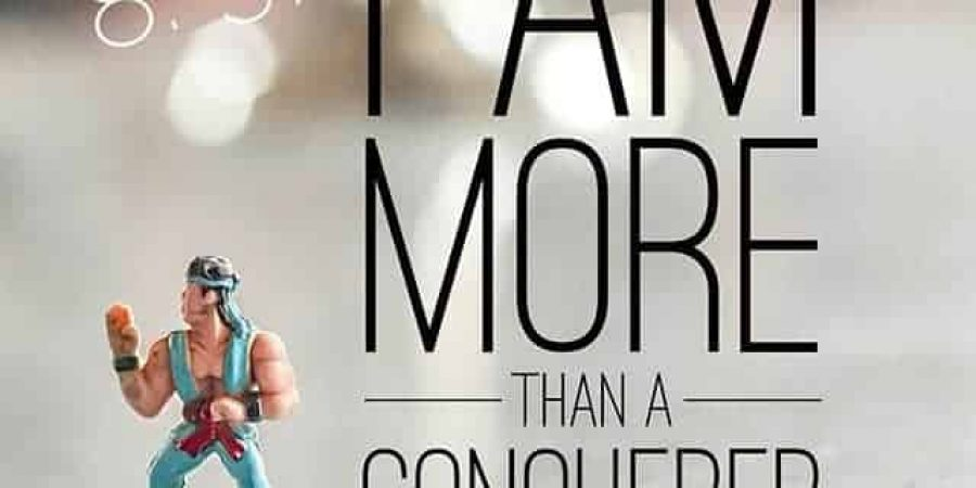 I Am More Than Conqueror