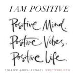 I AM Positive in Mind, Vibes and Life