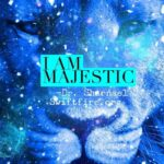 I Am Majestic