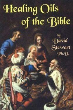 healing oils of the bible dr david stewart